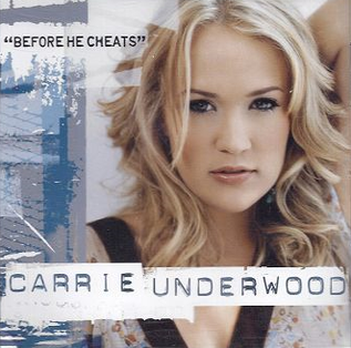 Before He Cheats 2006 single by Carrie Underwood