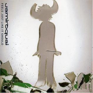 Feels Just Like It Should (Jamiroquai song) 2005 single by Jamiroquai