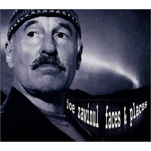 Joe Zawinul - Faces & Places