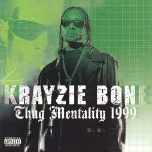 <i>Thug Mentality 1999</i> 1999 studio album by Krayzie Bone