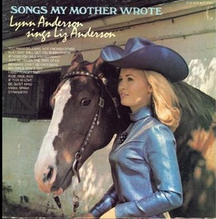 <i>Songs My Mother Wrote</i> (Lynn Anderson Sings Liz Anderson) 1970 compilation album by Lynn Anderson