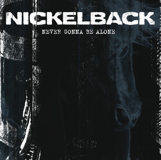 Never Gonna Be Alone 2009 single by Nickelback