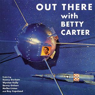<i>Out There</i> (Betty Carter album) 1958 studio album by Betty Carter