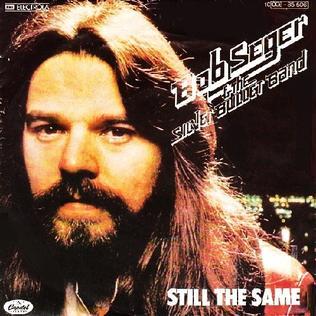 Still The Same Bob Seger Song Wikipedia