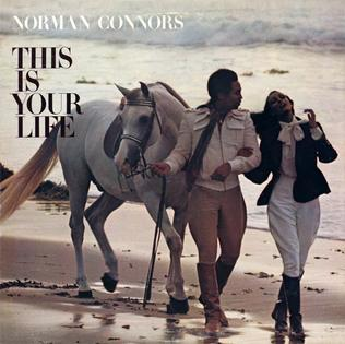 <i>This Is Your Life</i> (Norman Connors album) 1977 studio album by Norman Connors