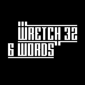 Wretch 32 — 6 Words (studio acapella)