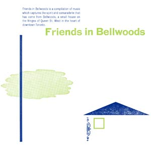 <i>Friends in Bellwoods</i> 2007 compilation album by Various Artists