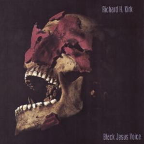 <i>Black Jesus Voice</i> album by Richard Kirk