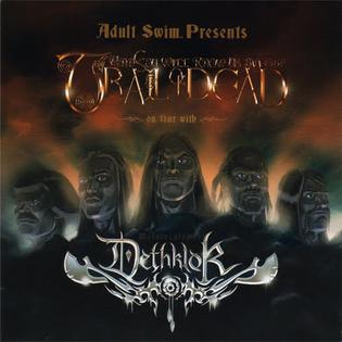 <i>Adult Swim Presents: ...And You Will Know Us by the Trail of Dead on Tour with Dethklok</i> 2007 EP by Dethklok and ...And You Will Know Us by the Trail of Dead