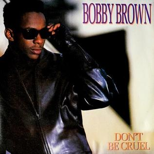 Dont Be Cruel (Bobby Brown song) Bobby Brown song
