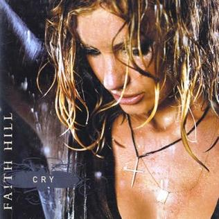 Cry (Faith Hill song) 2002 single by Faith Hill