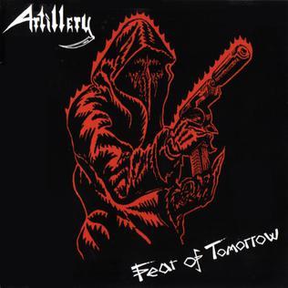<i>Fear of Tomorrow</i> album by Artillery