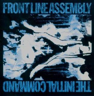 <i>The Initial Command</i> 1st album by Canadian Industrial band Front Line Assembly