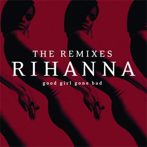 <i>Good Girl Gone Bad: The Remixes</i> 2009 remix album by Rihanna