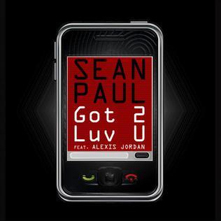 Got 2 Luv U 2011 Single by Sean Paul featuring Alexis Jordan