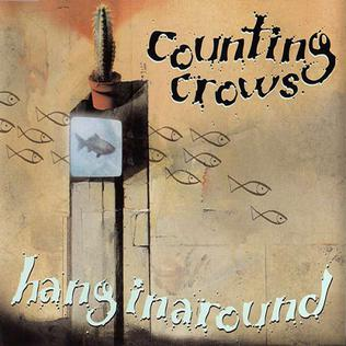 Hanginaround 1999 single by Counting Crows