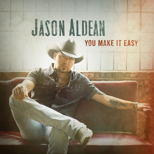 You Make It Easy 2018 single by Jason Aldean