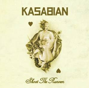 Imagem da capa da música Shoot the Runner de Kasabian