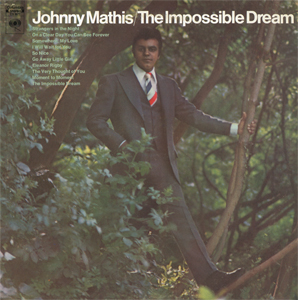 <i>The Impossible Dream</i> (Johnny Mathis album) 1969 compilation album by Johnny Mathis