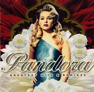 <i>Greatest Hits & Remixes</i> (Pandora album) 2005 greatest hits album by Pandora