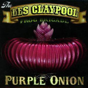 <i>Purple Onion</i> (album) 2002 studio album by The Les Claypool Frog Brigade