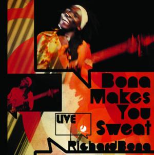 <i>Bona Makes You Sweat</i> 2008 live album by Richard Bona