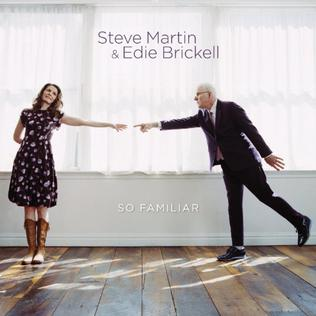 <i>So Familiar</i> 2015 studio album by Steve Martin and Edie Brickell