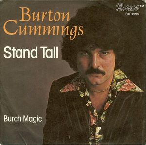 Stand Tall (song) 1976 single by Burton Cummings