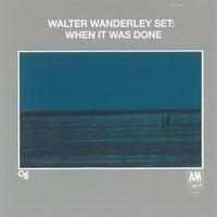 <i>When It Was Done</i> album by Walter Wanderley