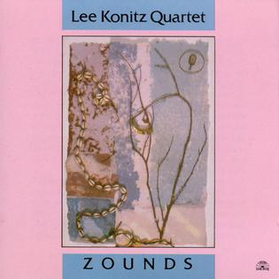 <i>Zounds</i> (Lee Konitz album) 1991 studio album by Lee Konitz Quartet