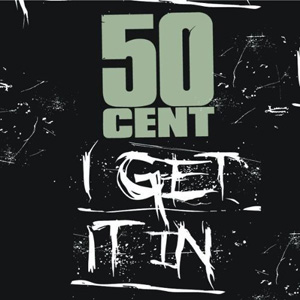 I Get It In (50 Cent song)