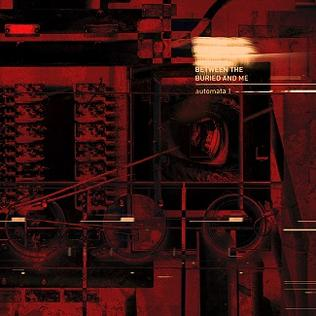 <i>Automata I</i> 2018 studio album by Between the Buried and Me