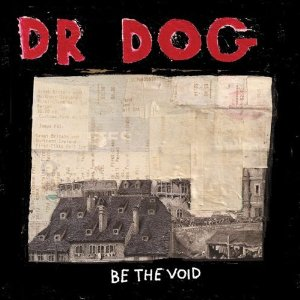 <i>Be the Void</i> 2012 studio album by Dr. Dog