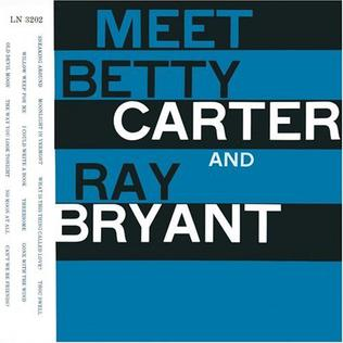 <i>Meet Betty Carter and Ray Bryant</i> 1955 studio album by Betty Carter