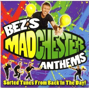 <i>Bezs Madchester Anthems: Sorted Tunes from Back in the Day</i> 2006 compilation album by various artists