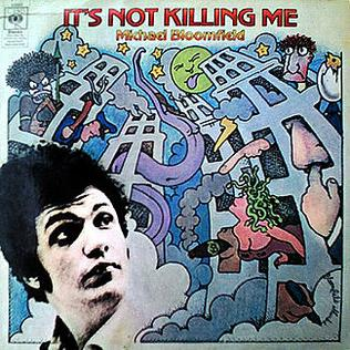 <i>Its Not Killing Me</i> 1969 studio album by Mike Bloomfield