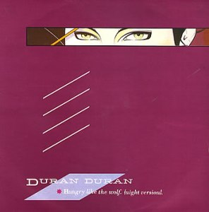 Hungry Like the Wolf 1982 song by Duran Duran