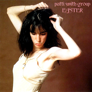 Album cover for 'Easter' by Patti Smith