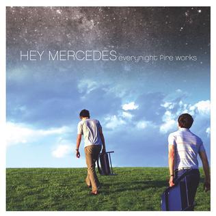 <i>Everynight Fire Works</i> 2001 studio album by Hey Mercedes
