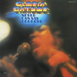 <i>Never Can Say Goodbye</i> (Gloria Gaynor album) 1975 studio album by Gloria Gaynor