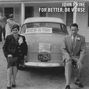 <i>For Better, or Worse</i> 2016 studio album by John Prine