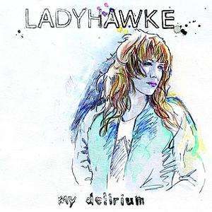 Ladyhawke — My Delirium (studio acapella)