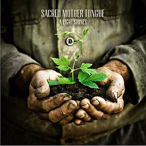 <i>A Light Shines</i> 2012 EP by Sacred Mother Tongue