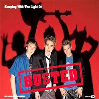 Sleeping with the Light On 2003 single by Busted