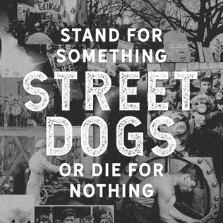 <i>Stand for Something or Die for Nothing</i> 2018 studio album by Street Dogs