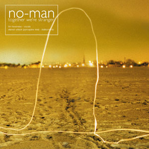 <i>Together Were Stranger</i> 2003 studio album by No-Man