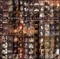 <i>Too Close to Heaven</i> 2001 compilation album by The Waterboys