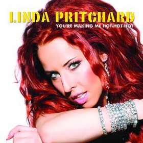 Youre Making Me Hot-Hot-Hot 2010 single by Linda Pritchard