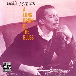 <i>A Long Drink of the Blues</i> 1961 studio album by Jackie McLean