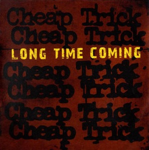 Long Time Coming (Cheap Trick song) 2017 single by Cheap Trick